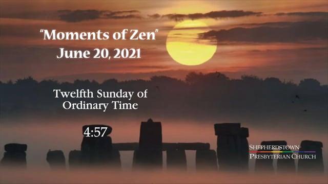 """June 20, 2021: """"Moments of Zen"""""""