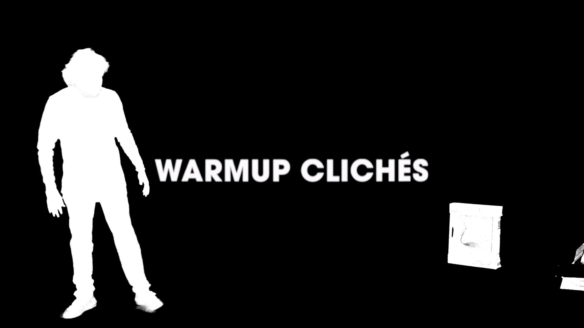 WARMUP CLICHÉS