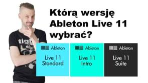 Ableton Live 11 - którą wersję wybrać?