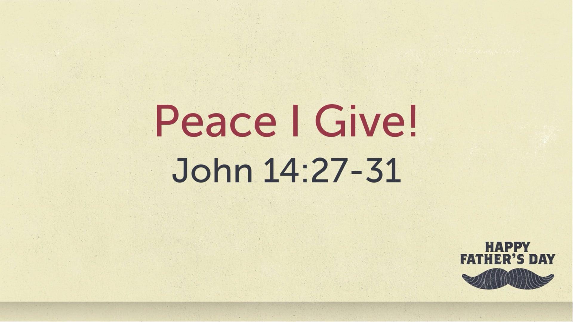 Peace I Give - John 14:27