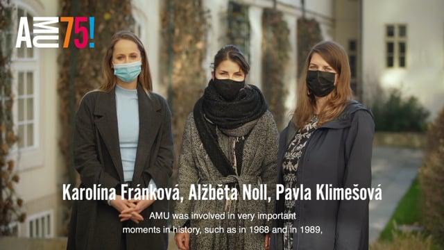 Společné přání AMU posílají absolventky Katedry produkce FAMU Alžběta Noll, Pavla Klimešová a Karolína Fránková.
