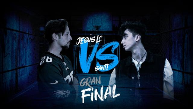 La Gran Final | Final | Jesús LC vs Santi