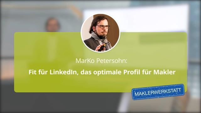 MarKo Petersohn: Fit für LinkedIn, das optimale Profil für Makler