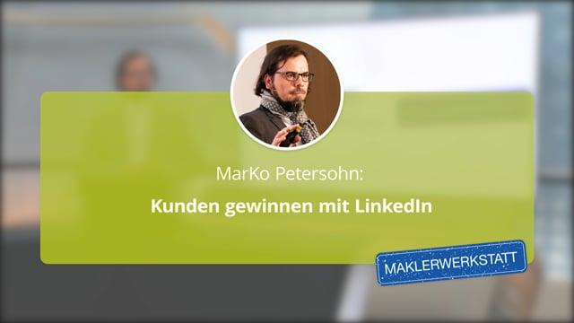 MarKo Petersohn: Kunden gewinnen mit LinkedIn