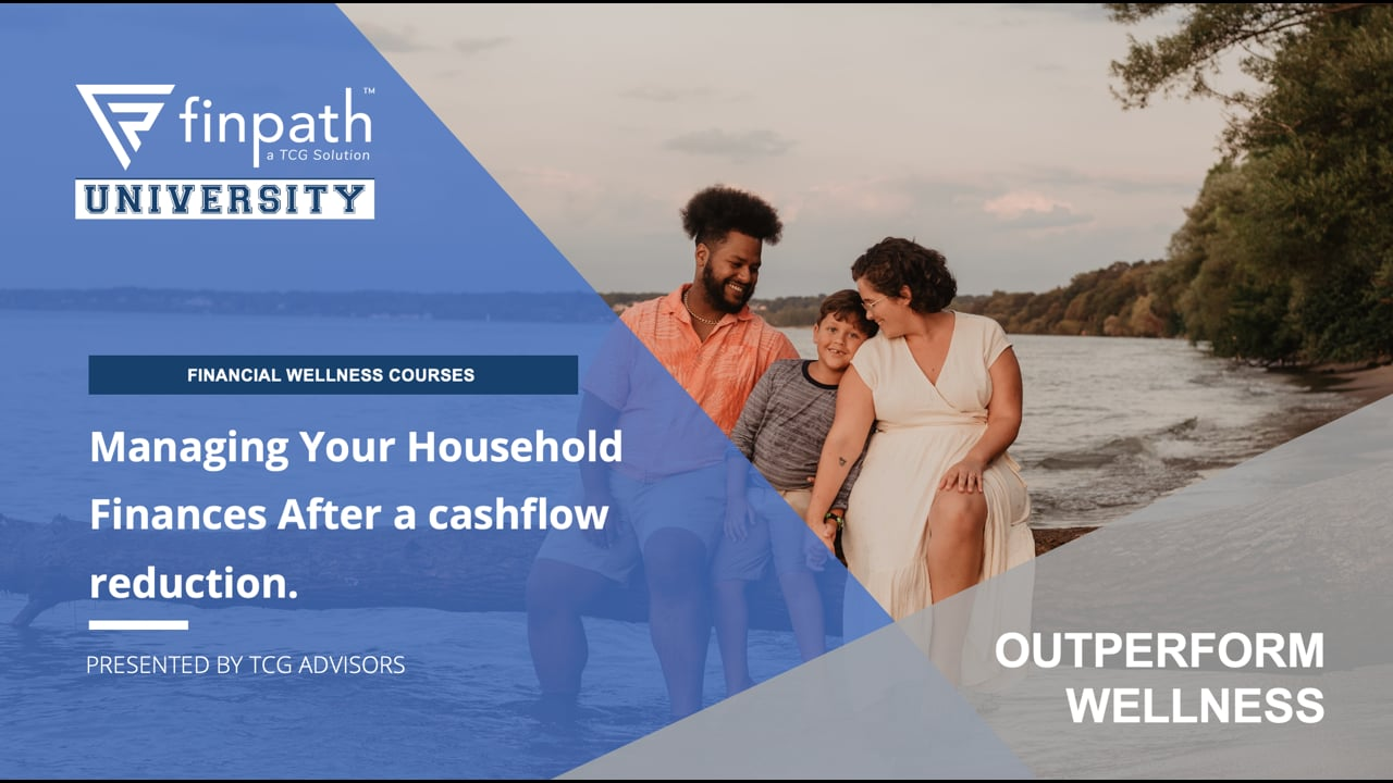 FinPath May Workshop - Managing Your Household Finances After a Cash Flow Reduction .mp4