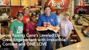 How Raising Cane's Leveled Up Employee Engagement with Irresistible Content and a Culture Built on ONE LOVE
