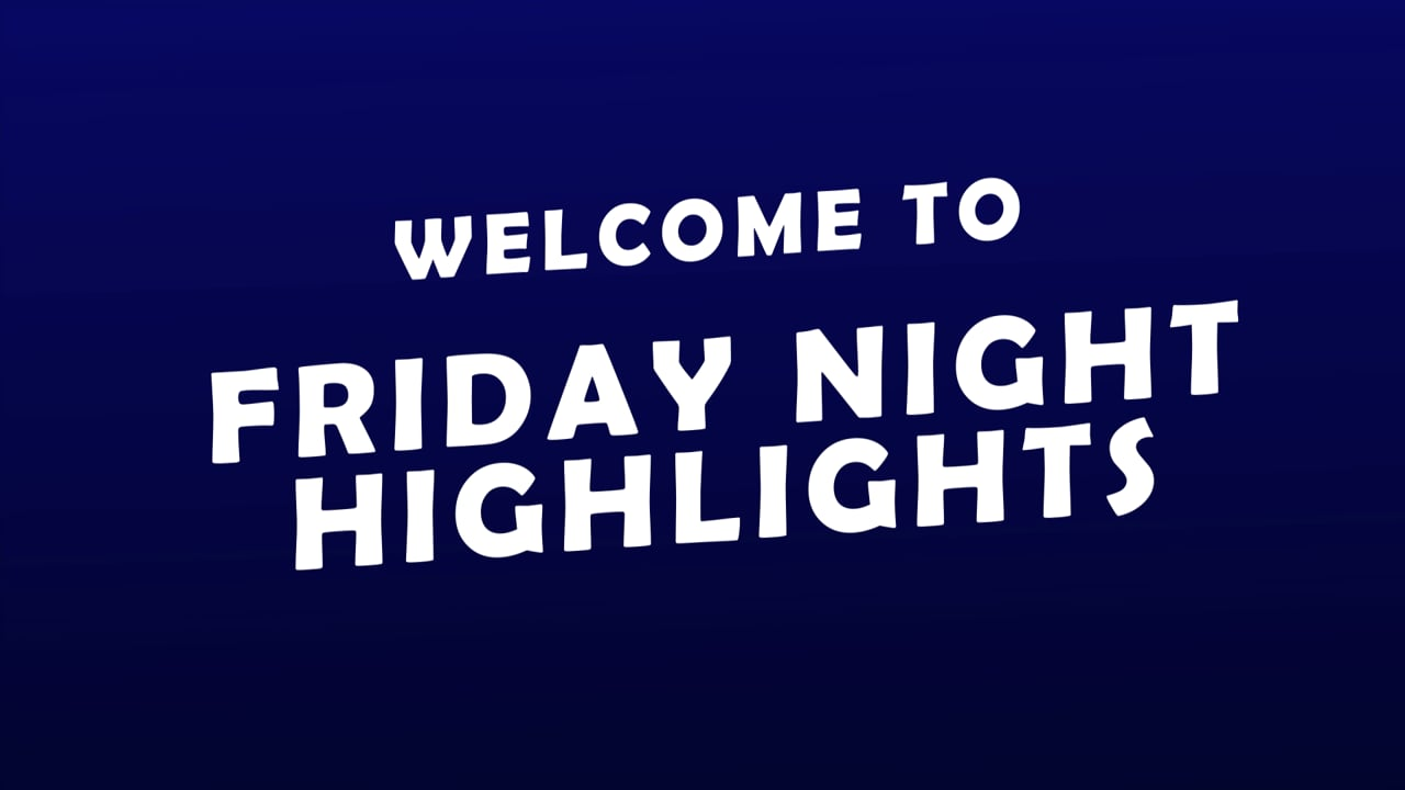Friday Night Highlights First Week Edition