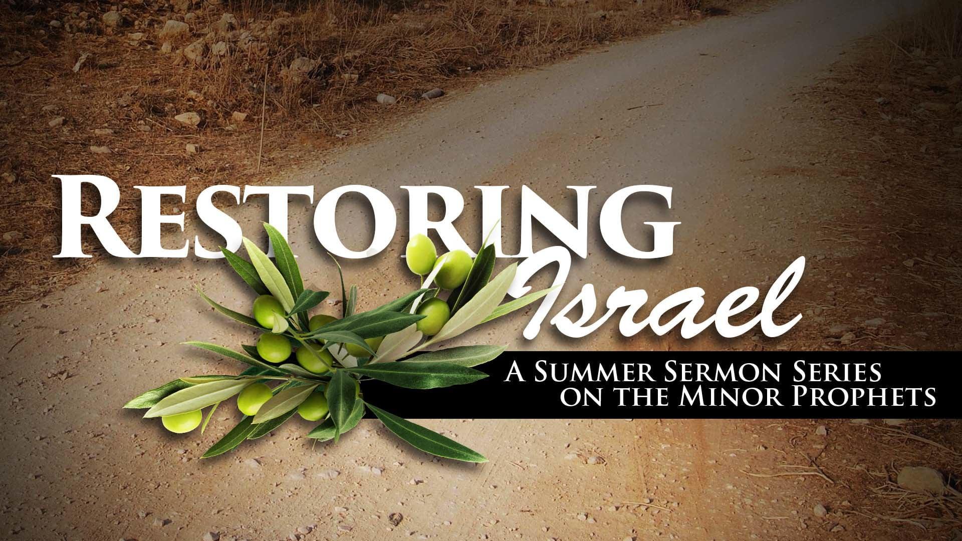 7/11/2021 | Restoring Israel | Part 7 - 9:30 AM