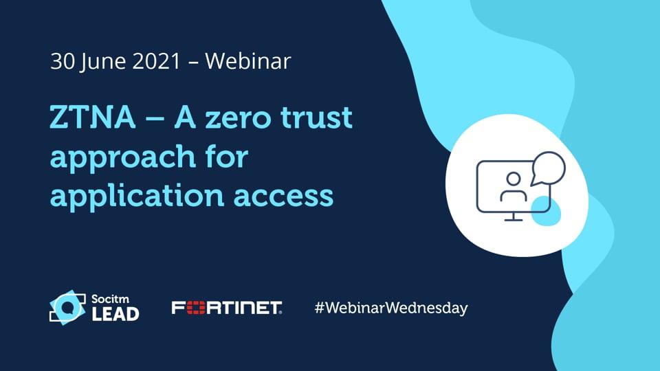 Webinar Wednesday - ZTNA - a zero trust approach for application access - 30th June 2021
