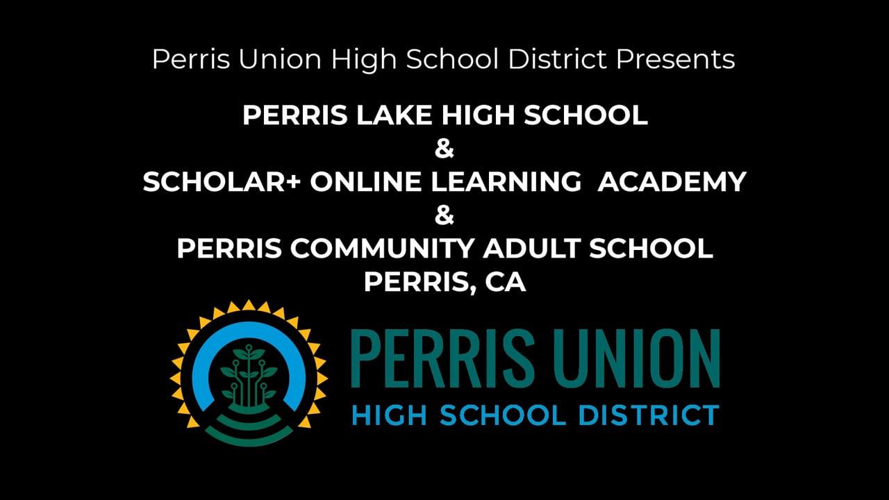 Perris Lake High School, Scholar+ Online Learning Academy and Perris Community Adult School Graduation 2021