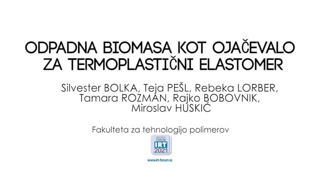ODPADNA BIOMASA KOT OJAČEVALO ZA TERMOPLASTIČNI ELASTOMER.mp4