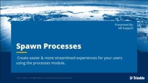 June 2021 Educational Webinar - Spawn Processes