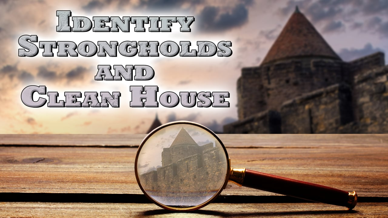 Identify Strongholds and Clean House - Pastor Shane Idleman