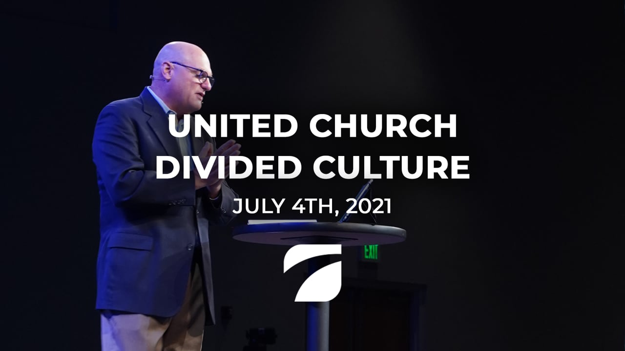United Church Divided Culture - Pastor Willy Rice (July 4th, 2021)