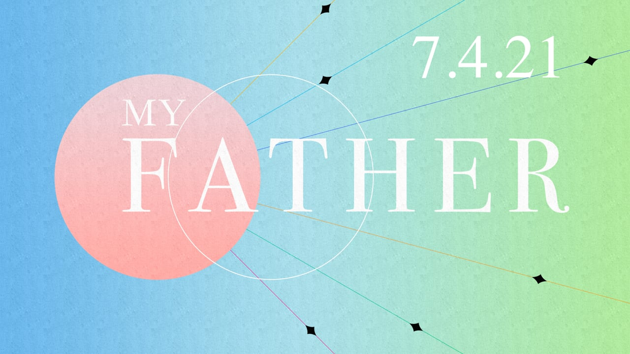 My Father  |  7.4.21