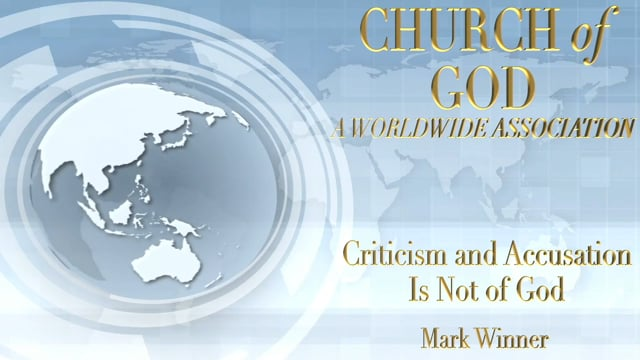 Criticism and Accusation Is Not of God