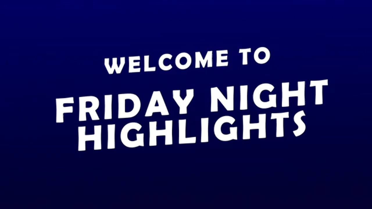 Friday Night Highlights Second Week Edition