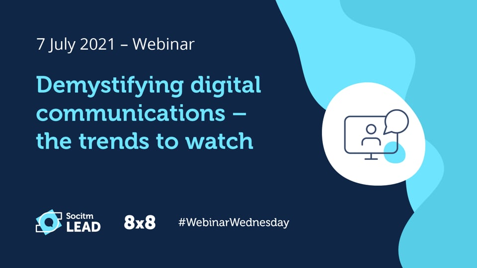 Webinar Wednesday - Demystifying digital communications – the trends to watch - 7th July 2021
