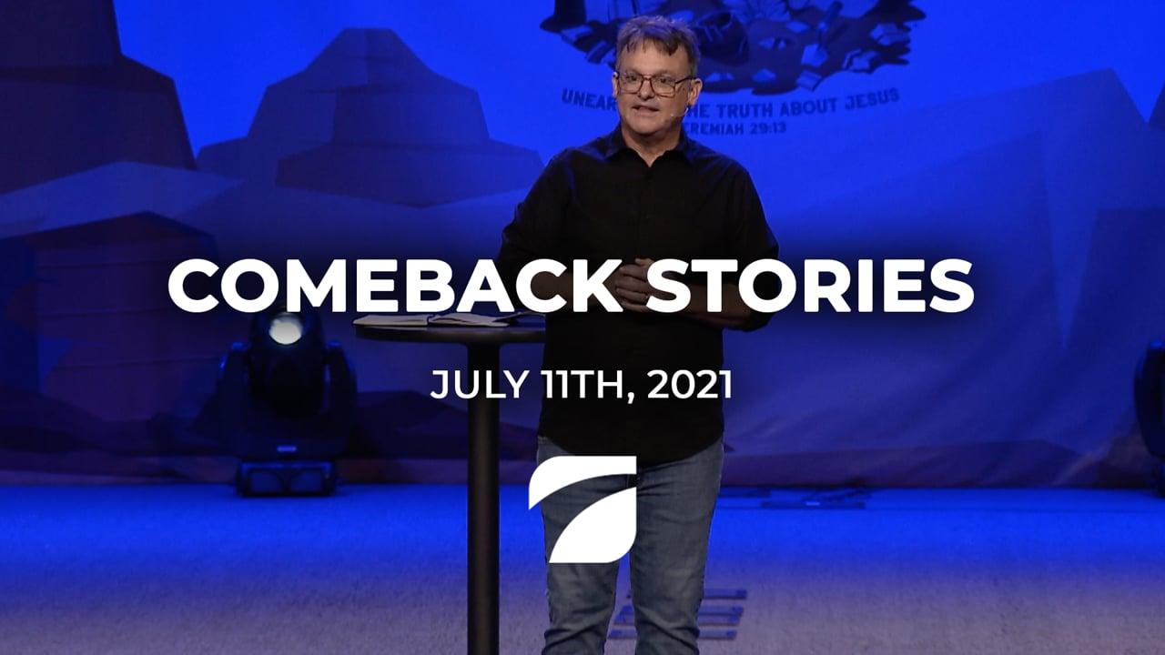 Comeback Stories - Pastor David Rice (July 11th, 2021)