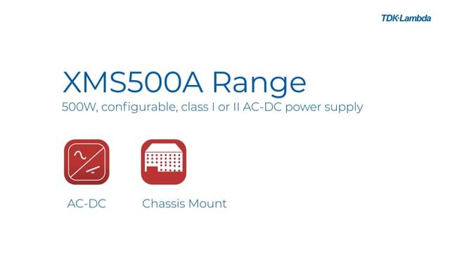 XMS500A 500W, 1U, Configurable, Class I or II AC-DC power supply video
