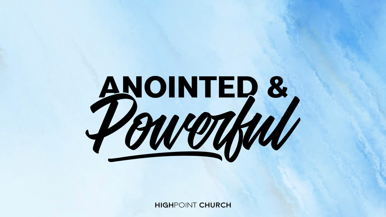 Anointed & Powerful
