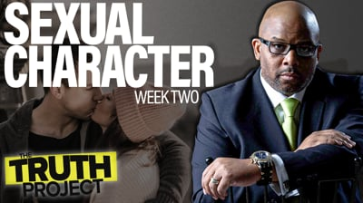 The Truth Project: Sexual Character Discussion 2