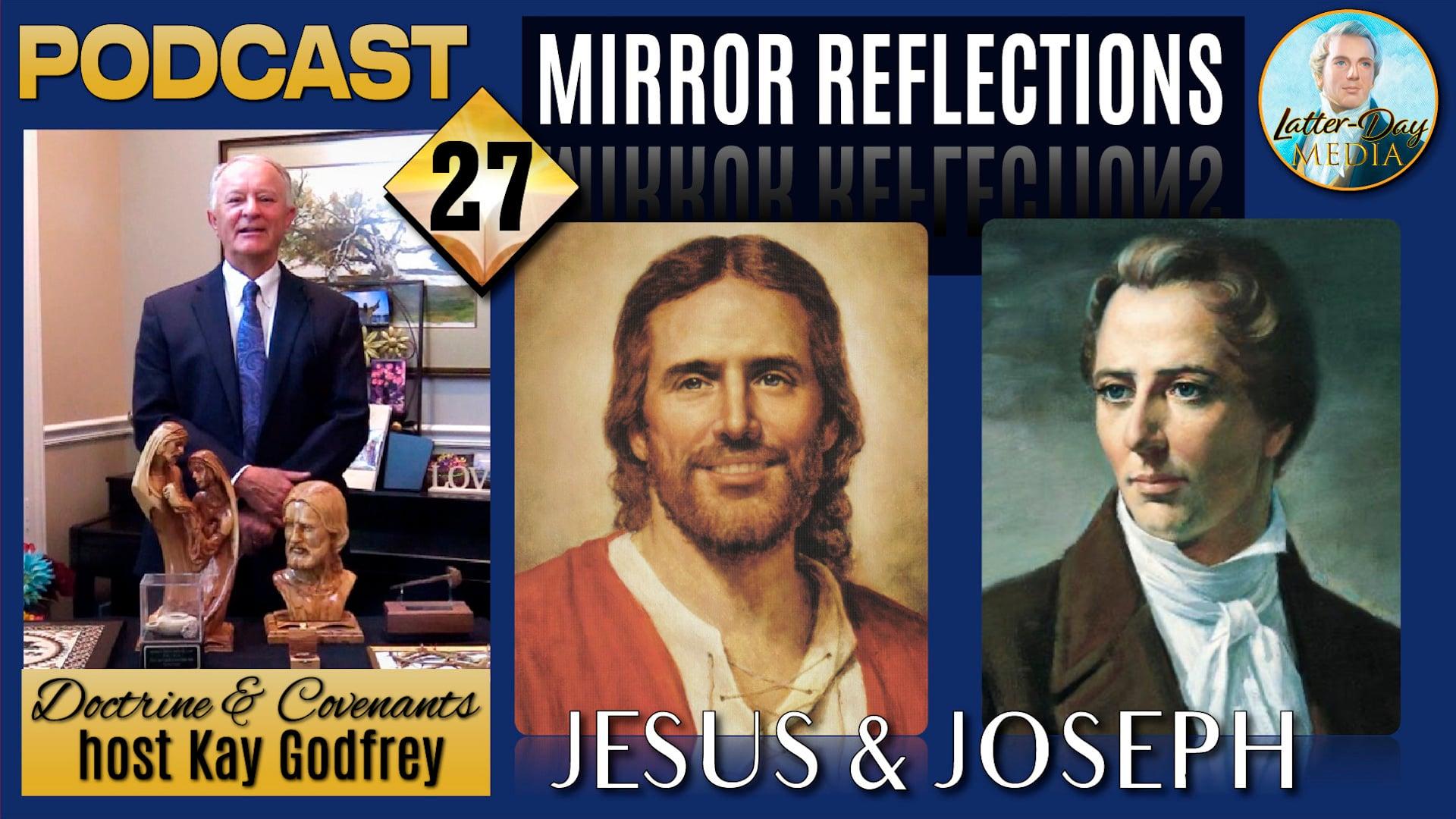 27 Jesus and Joseph-Mirror Reflections  Come Follow Me 2021 - Kay Godfrey.