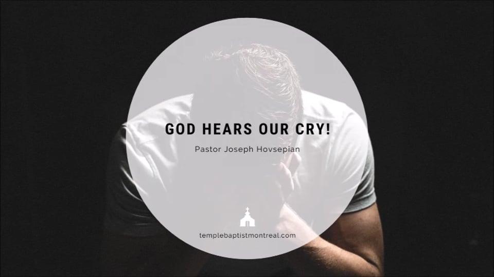 God Hears Our Cry!