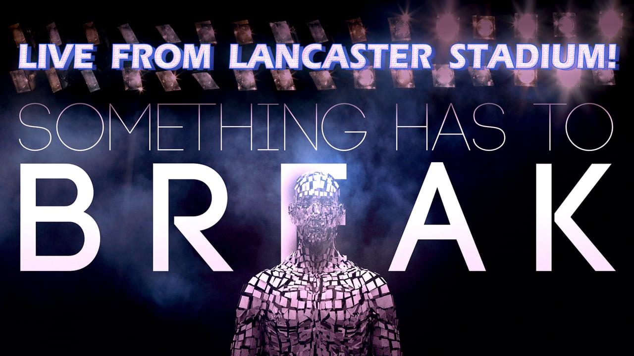 Something Has To Break Live from Lancaster Stadium | Pastor Shane Idleman