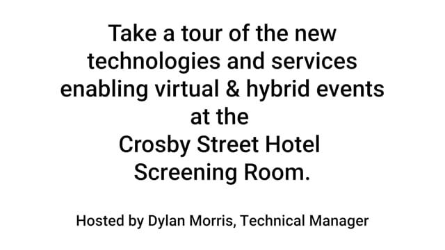 Demo: The Crosby Street Hotel Hybrid Events