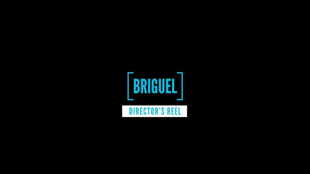 BriGuel Director's Reel