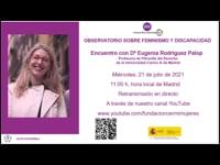 Observatorio sobre Feminismo y Discapacidad. Encuentro con Eugenia Rodríguez Palop. 21/07/2021
