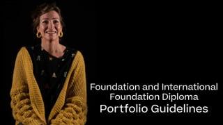 International Foundation Diploma Portfolio Guide 2021
