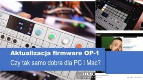 Aktualizacja firmware OP-1 | Czy tak samo dobra dla PC i MAC?