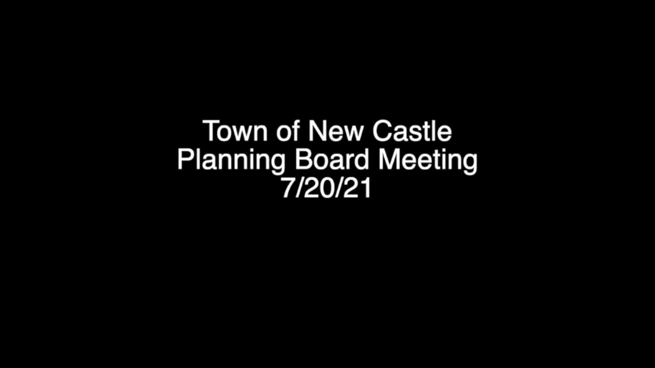Town of New Castle Planning Board Meeting 7/20/21