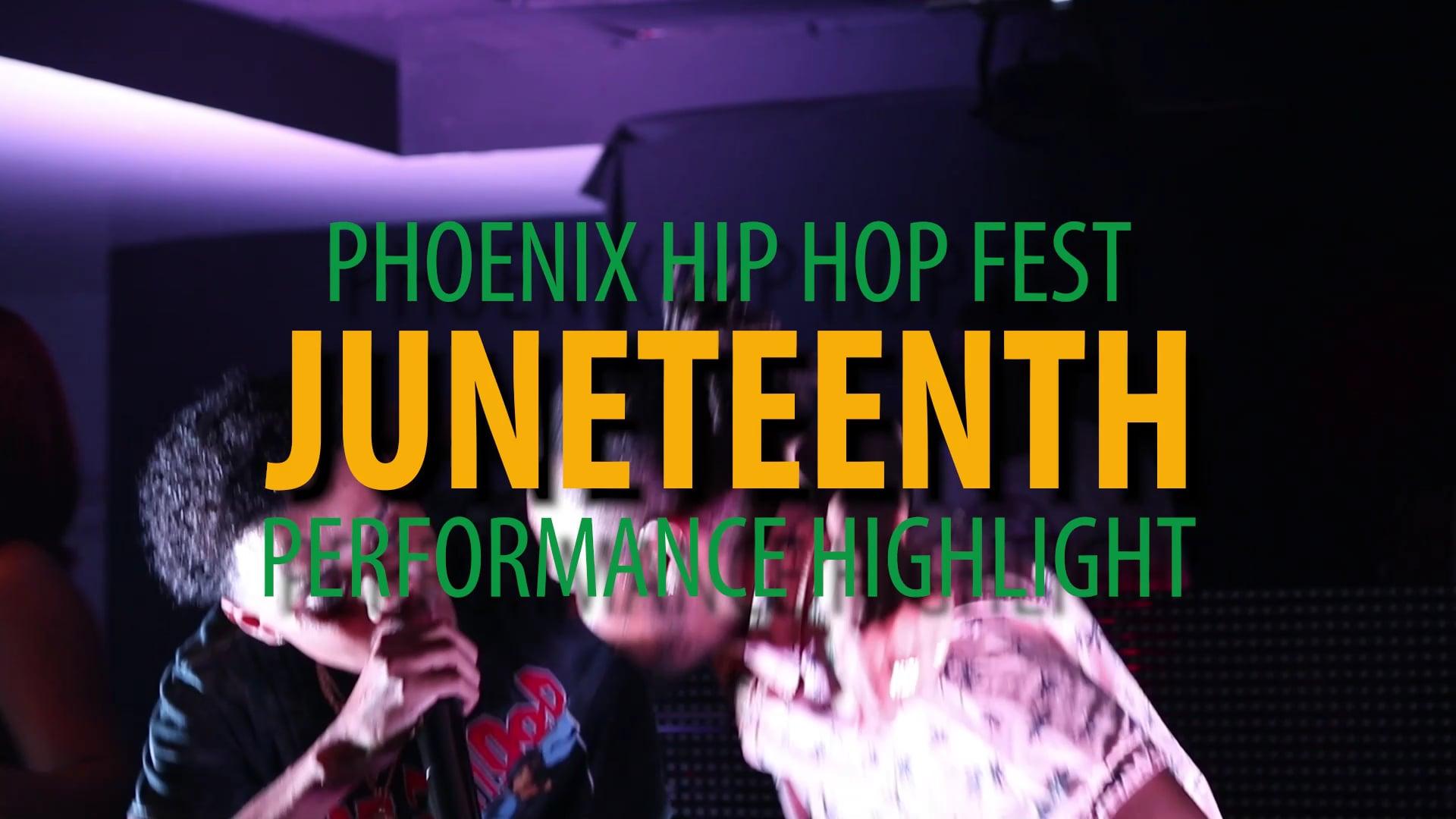 PHX Hip Hop Fest: Juneteenth Edition Highlight (Part 1)