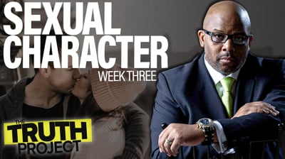 The Truth Project: Sexual Character Discussion 3