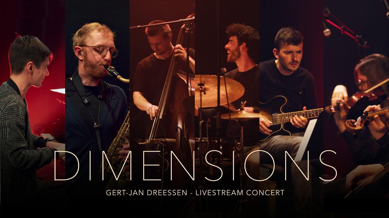 Gert-Jan Dreessen: Dimensions (Live Concert)   Recorded at 30CC/Wagehuys Leuven