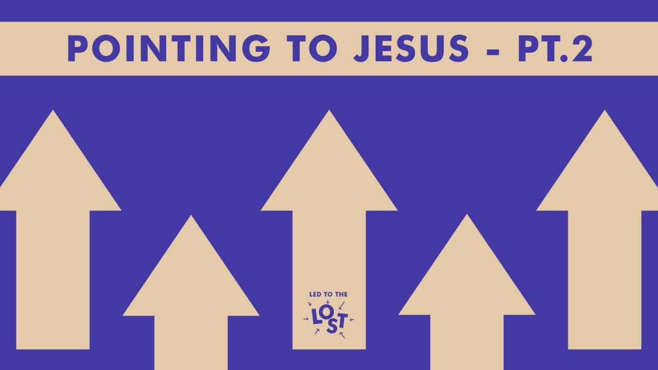 Pointing to Jesus part 2.mov