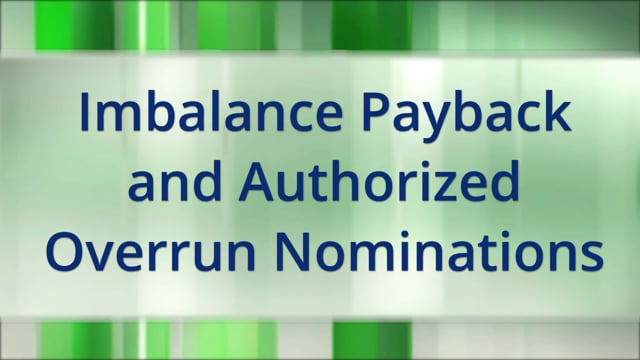 Imbalance Payback and Authorized Overrun Nominations