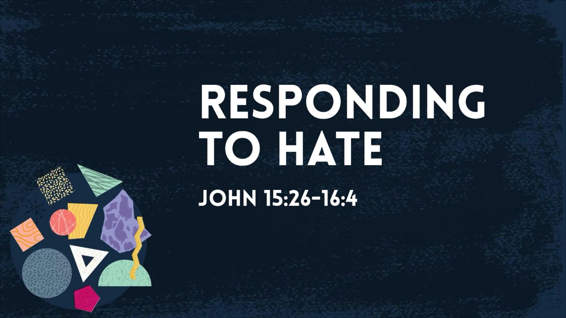 Responding to Hate - John 15_26-16_4.mp4