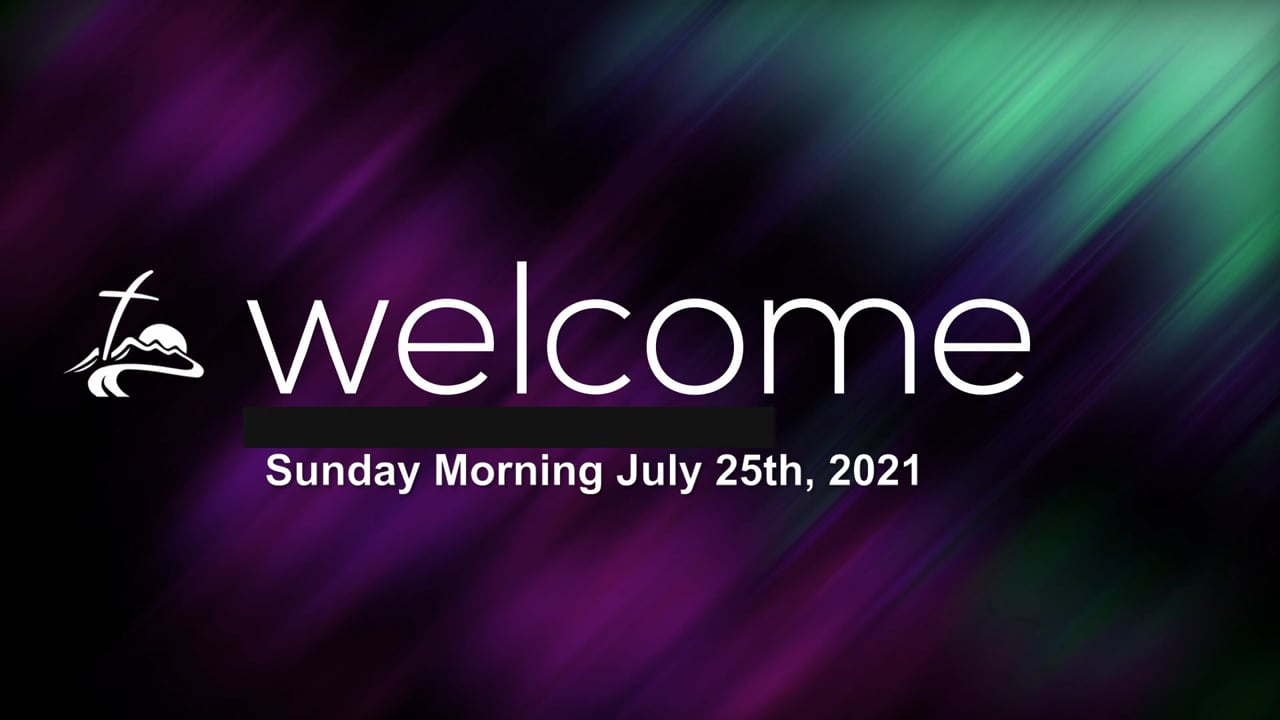 Sunday Morning July 25th, 2021