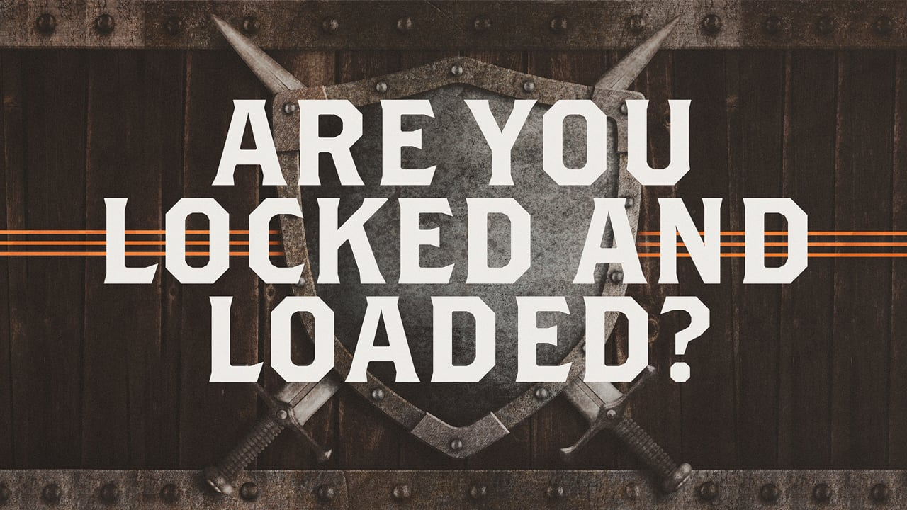 Locked and Loaded | Pastor Shane Idleman
