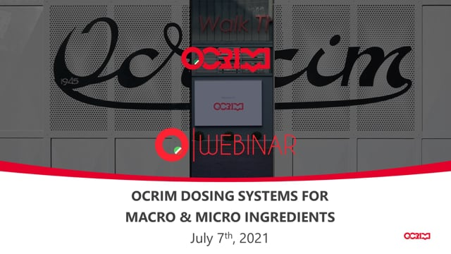 OCRIM DOSING SYSTEMS FOR MACRO & MICRO INGREDIENTS - Full Webinar Video