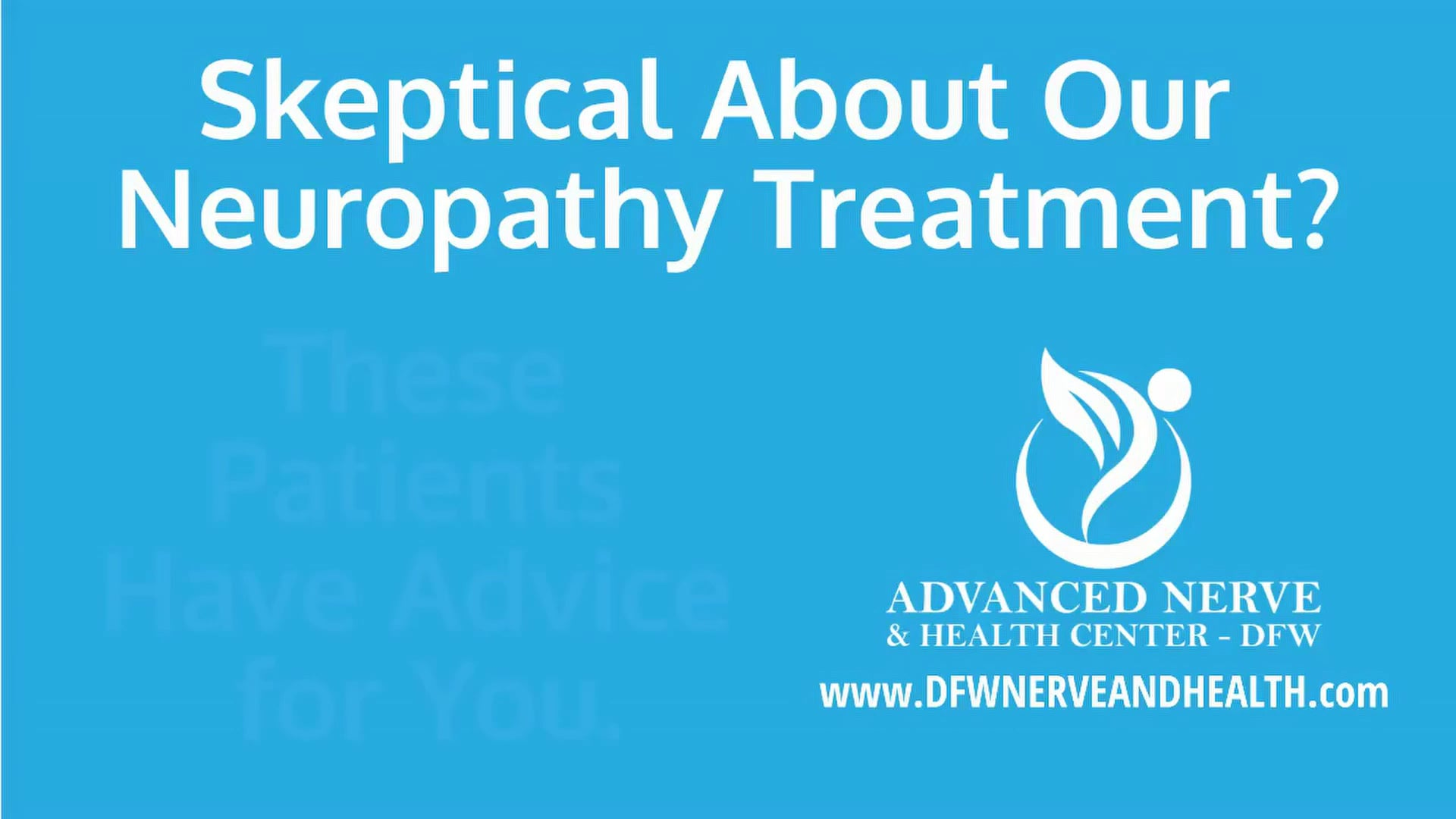 Skeptical About Our Treatment?