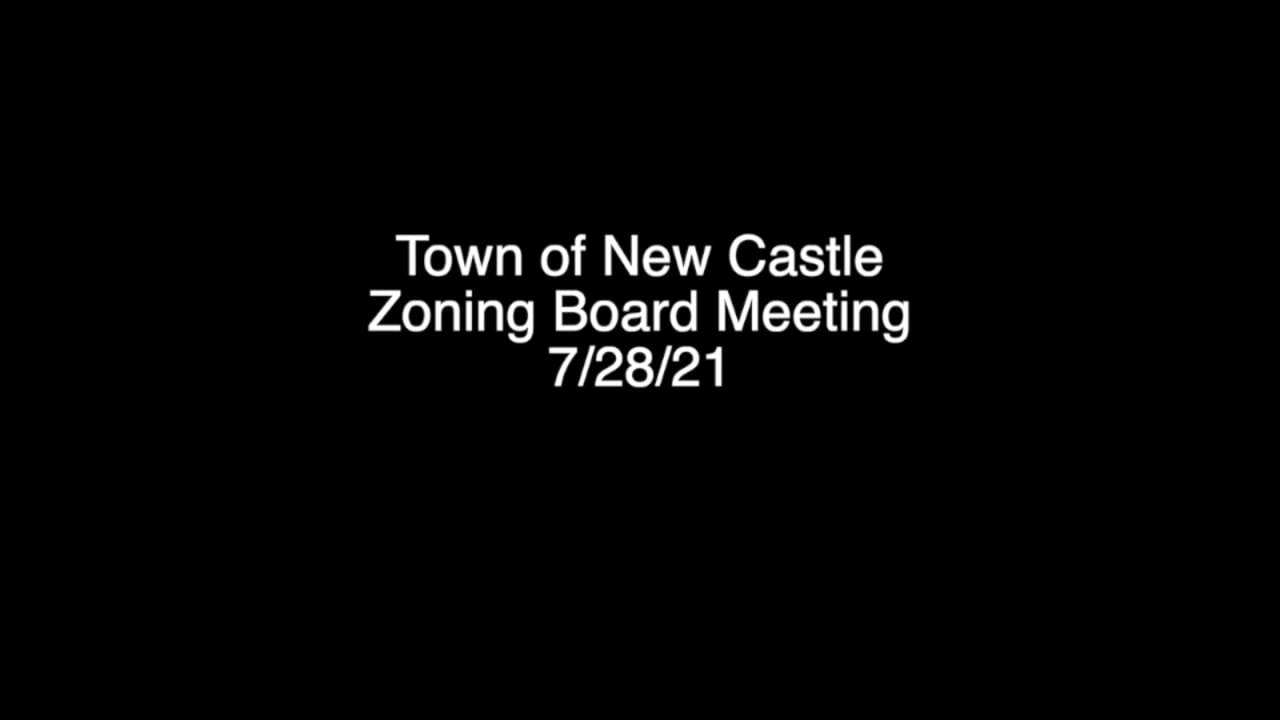 Town of New Castle Zoning Board Meeting 7/28/21