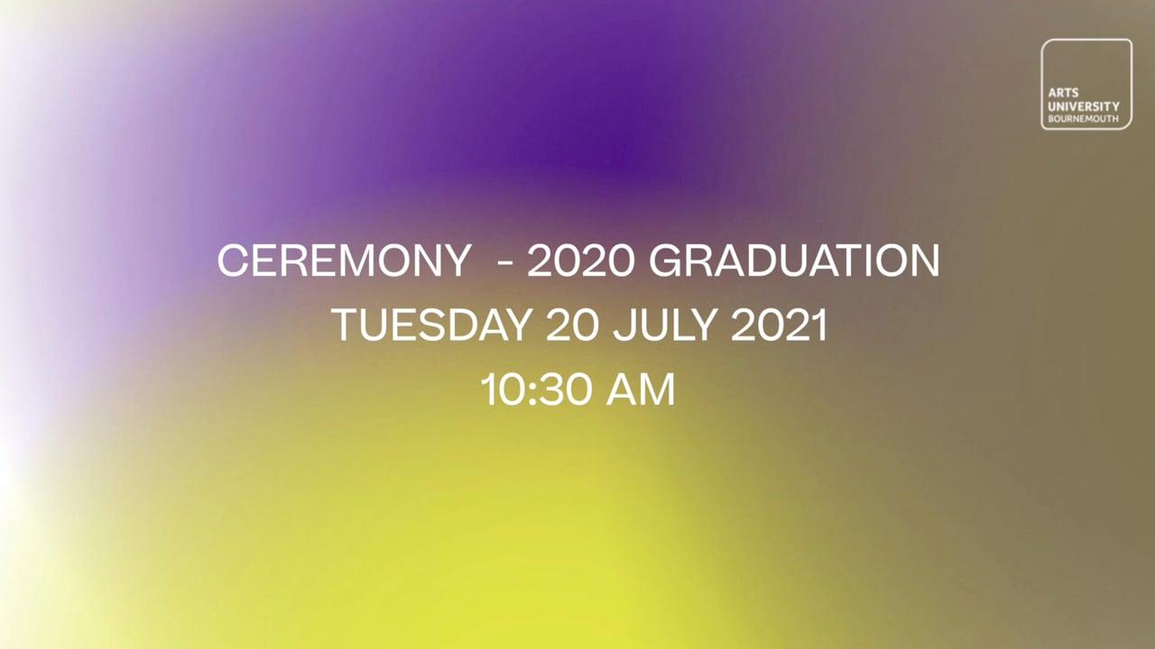 Ceremony 1 - 2020 Graduation - Tuesday 20 July 2021 - 10:15 am