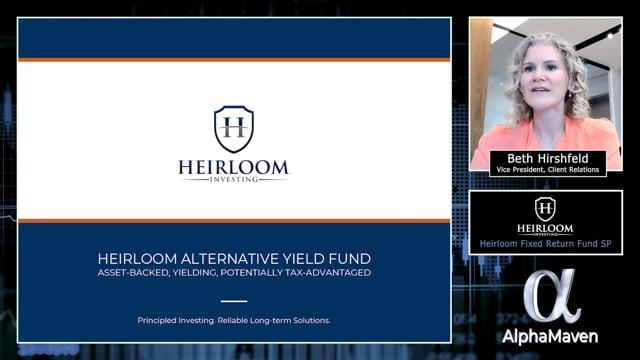 Heirloom Fixed Return Fund SP - AlphaMaven Video PitchBook