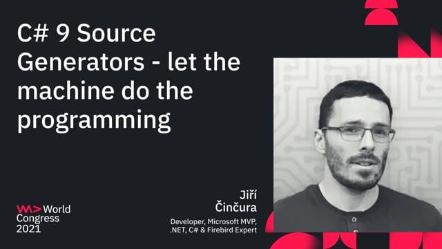 C# 9 Source Generators - let the machine do the programming