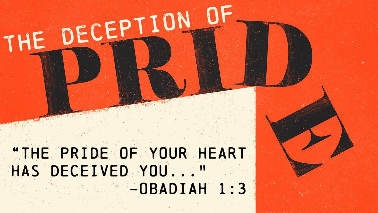The Deception of Pride | Pastor Shane Idleman